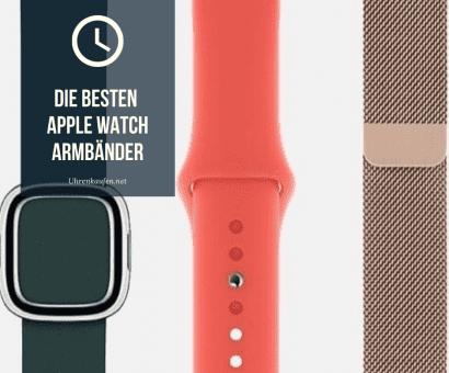Die besten Apple Watch Uhrenarmbänder